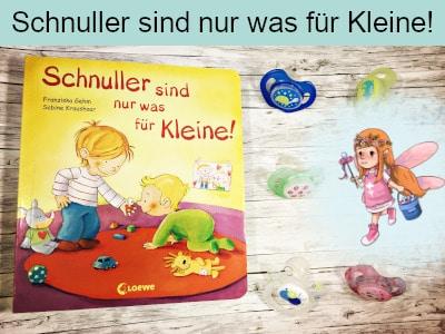 Schnuller sind nur was für Kleine - Franziska Gehm und Sabine Kraushaar - Loewe